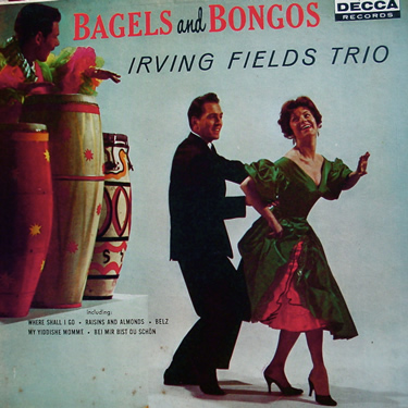Bagels and Bongos by Irving Fields