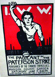 Greenwich Village artists, activists and intellectuals produced a pageant in 1913 in Madison Square Garden to tell the story of the weavers who were on strike against the silk mills in Paterson, New Jersey that year. Above, a poster advertising the pageant.