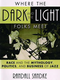 PLAYING TOGETHER: Local 802 member Randy Sandke's book uses the union's archives to show that Local 802's racial history was more progressive than most. Pictured on the book cover are Louis Armstrong and Jack Teagarden.