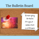 The Bulletin Board – Emerging Artists Project – selection continues