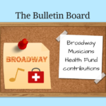 The Bulletin Board – Broadway Musicians Health Fund contributions