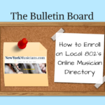 The Bulletin Board – How to Enroll on Local 802's Online Musician Directory