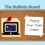 The Bulletin Board – Paying Your Dues Online