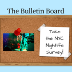 The Bulletin Board – Take the NYC Nightlife Survey!