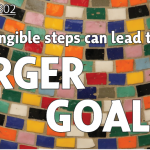 Small, tangible steps can lead towards larger goals