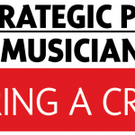A STRATEGIC PLAN FOR MUSICIANS DURING A CRISIS
