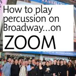 How to play percussion on Broadway…on Zoom!
