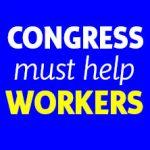 Congress must help workers: HEROES ACT yes — HEALS no!
