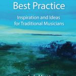 """Protected: Book review: """"Best Practice: Inspiration and Ideas for Traditional Musicians"""" by Judy Minot"""